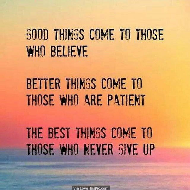 Persistence Motivational Quotes: The Best Things Come To Those Who Never Give Up Pictures