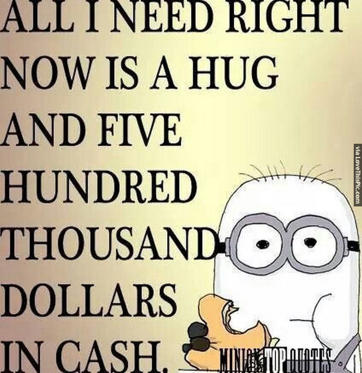All Quotes Awesome All I Need Right Now Funny Minion Quote Pictures Photos And