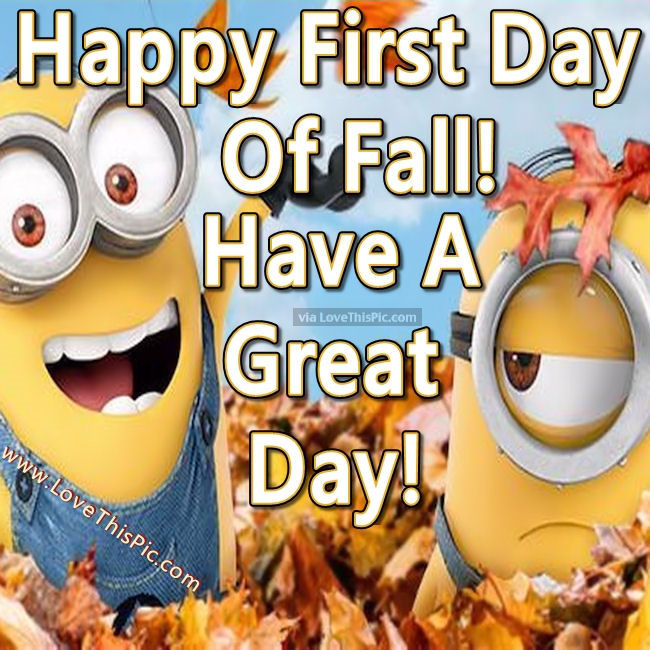 Happy First Day Of Fall Minion Quote Pictures, Photos, and ...