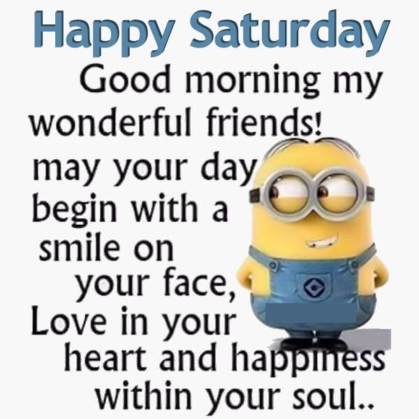 Good Morning Happy Saturday Minion Quote Pictures, Photos ...
