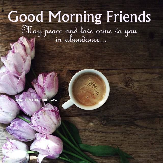 Good morning friends quotes