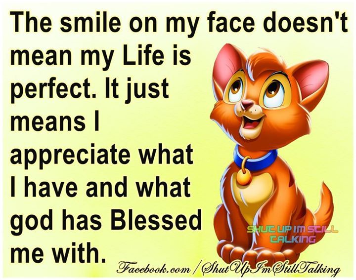 I Appreciate What I Have And What God Has Blessed Me With