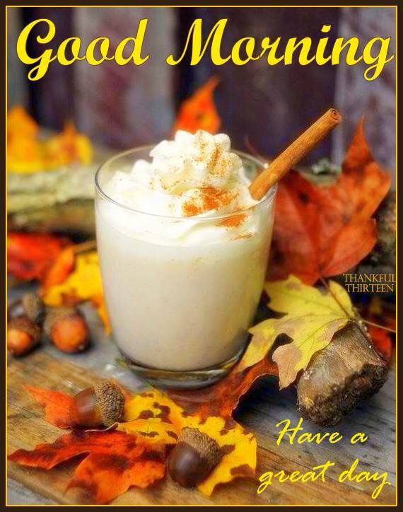 Autumn Good Morning Have A Great Day Quote