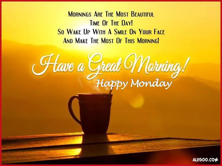 Have A Great Morning Happy Monday Pictures, Photos, and Images for Facebook, ...