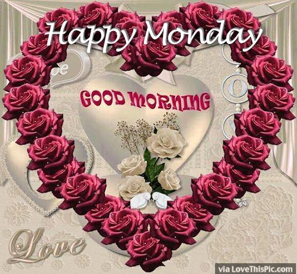 Good Morning My Love Monday : Happy monday good morning love pictures photos and
