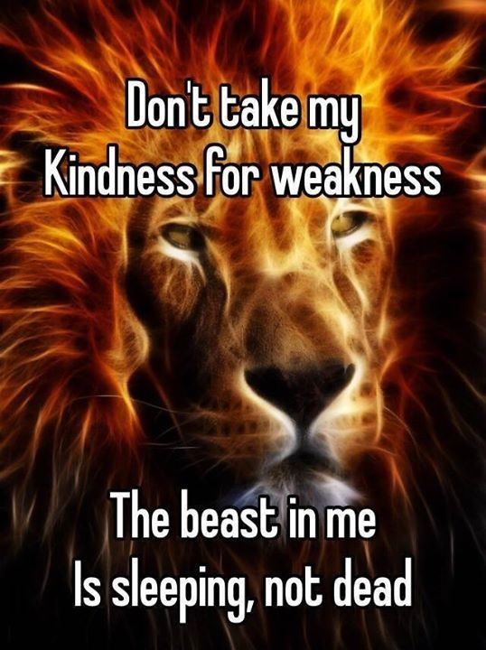 Don T Take My Kindness For Weakness Pictures Photos And Images For