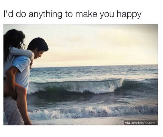 I Want To Cuddle With You Quotes: I Would Do Anything To Make You Happy Pictures, Photos