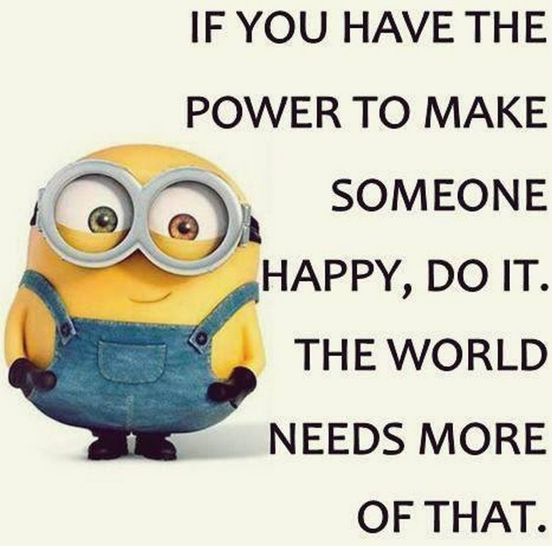 If You Have The Power To Make Someone Happy Do It The