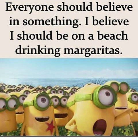 I Believe I Should Be On A Beach Drinking Margaritas Pictures Photos And Images For Facebook