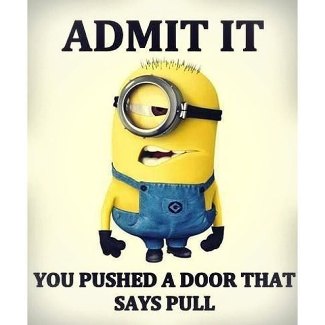 Admit It You Pushed A Door That Says Pull Pictures