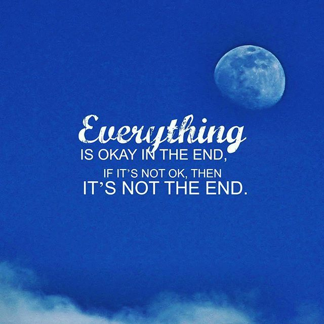 Not Now Silly Watergate The End Of The End: Everything Is Okay In The End, If Its Not Okay Then...Its