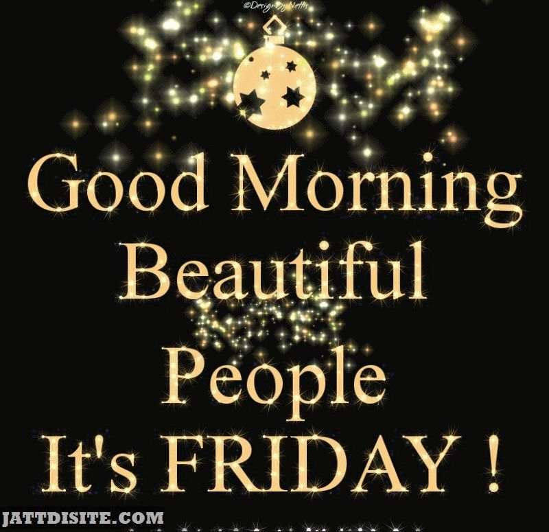Good Morning Beautiful Happy Friday : Good morning beautiful people it s friday pictures