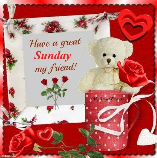 Good Morning Happy Sunday My Friend : Have a great sunday my friends pictures photos and