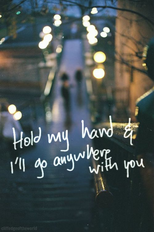 Hold My Hand And I Ll Go Anywhere With You Pictures