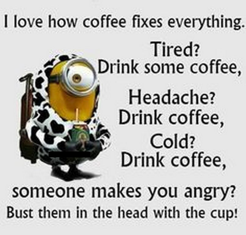 Coffee Quotes Funny New Coffee Fixes Everything Funny Minion Quote Pictures Photos And