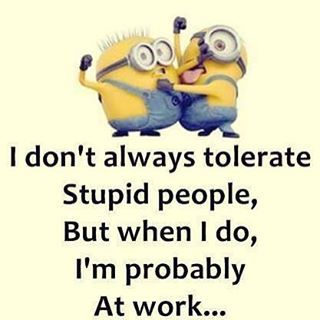I Don\'t Always Tolerate Stupid People Pictures, Photos, and ...