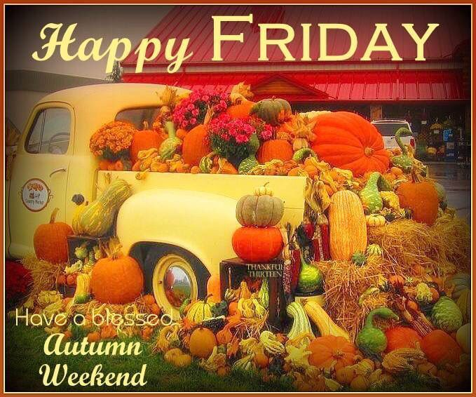 happy friday have a blessed autumn weekend pictures