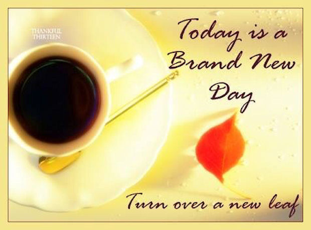 Today Is A Brand New Day Turn Over Leaf
