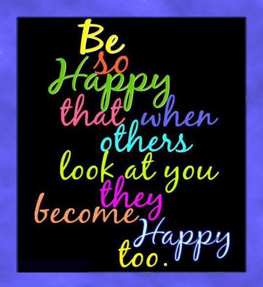 To Make Others Happy Quotes: Be So Happy You Make Others Happy Pictures, Photos, And