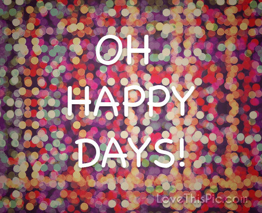 oh happy days pictures photos and images for facebook