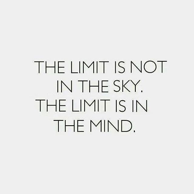 The Limit Is Not In The Sky The Limit Is In The Mind Pictures