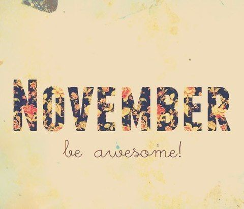 November Be Awesome Pictures, Photos, and Images for ...