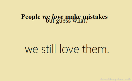 People We Love Make Mistakes Pictures, Photos, And Images