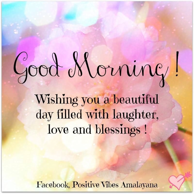 Good Morning Wishing You A Day Filled With Love And Laughter