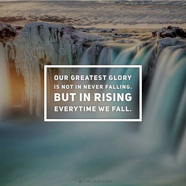 Our Greatest Glory Is Not In Never Falling Pictures