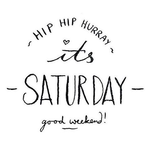 Hip Hip Hooray Its Saturday Pictures Photos And Images For Facebook Tumblr Pinterest And
