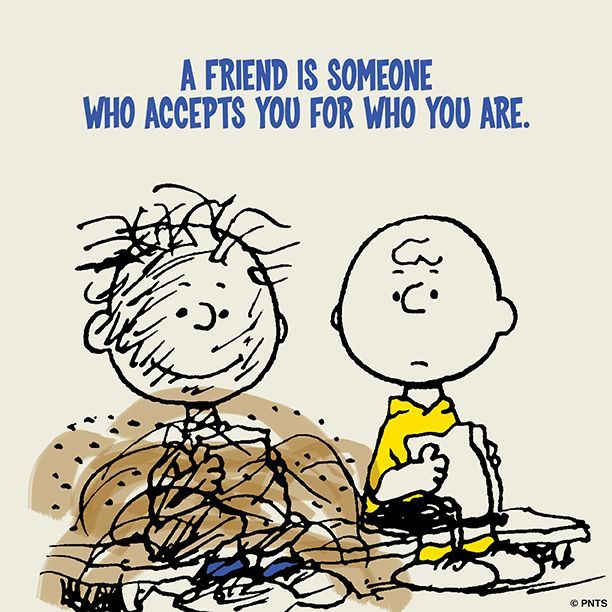 A Friend Is Someone Who Accepts You For Who You Are