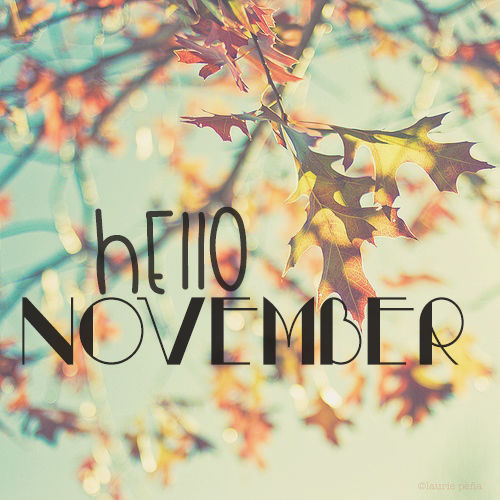 Hello November Pictures, Photos, and Images for Facebook, Tumblr ...