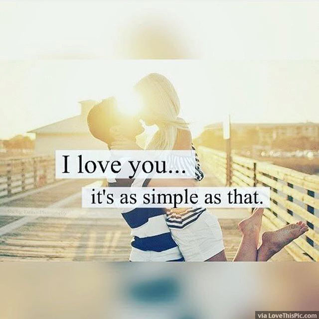 I Love You Its As Simple As That Pictures, Photos, And