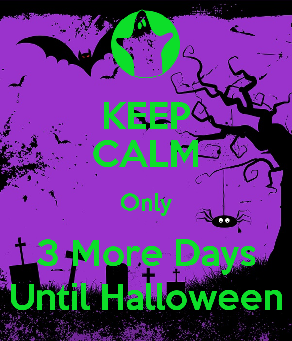 keep calm only 3 more days until halloween pictures photos and