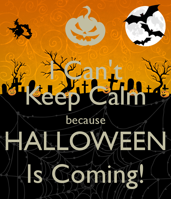 I Can't Keep Calm Because Halloween Is Coming Pictures, Photos ...