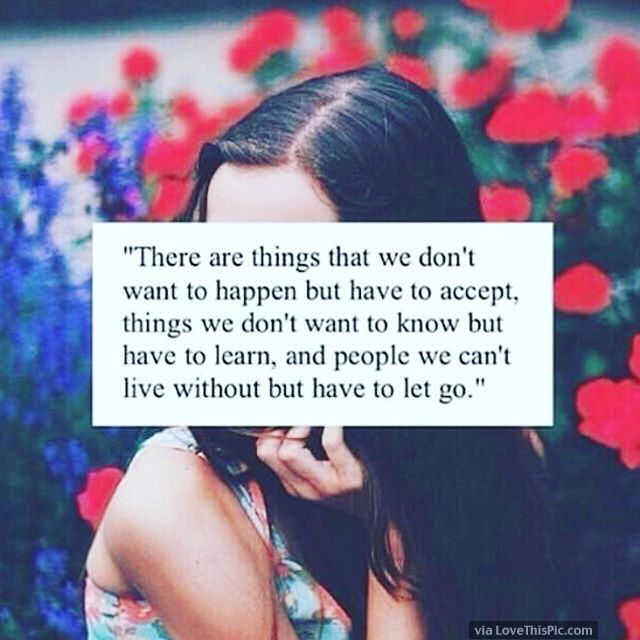 There Are Things In Life We Just Have To Accept