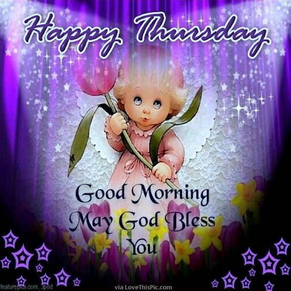 Happy Thursday Good Morning May God Bless You Pictures