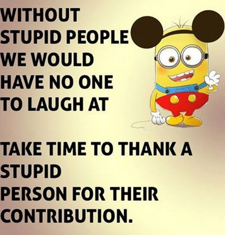 Charmant Stupid People Minion Quote