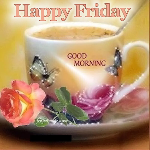 Pretty Happy Friday Good Morning Quote Pictures Photos And Images