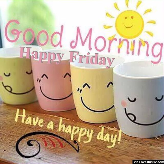 Good Morning Coffee Friday : Good morning happy friday have a day pictures