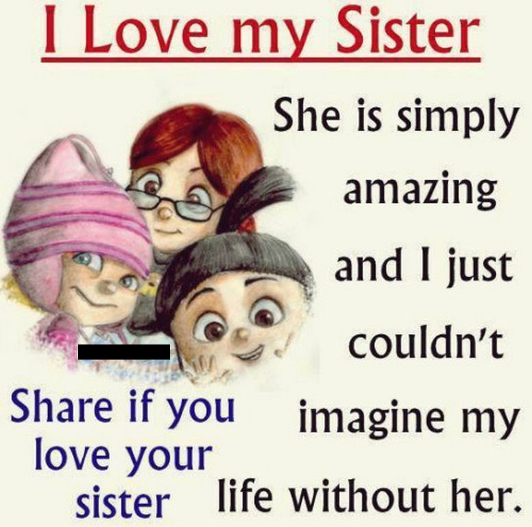 I Love My Sister Quotes I Love My Sister Quote Pictures, Photos, and Images for Facebook  I Love My Sister Quotes