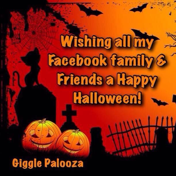 Wishing All My Facebook Family And Friends A Happy Halloween ...