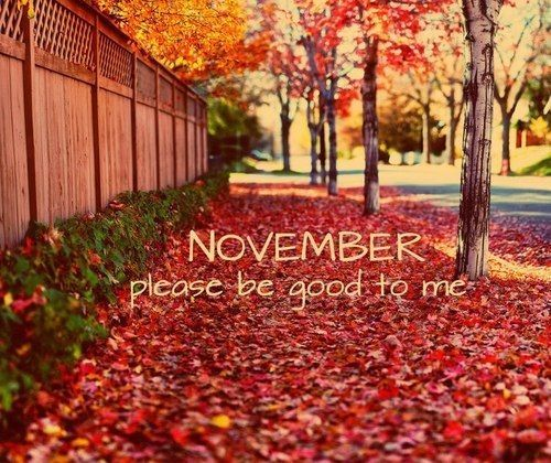 Awesome November Please Be Good To Me
