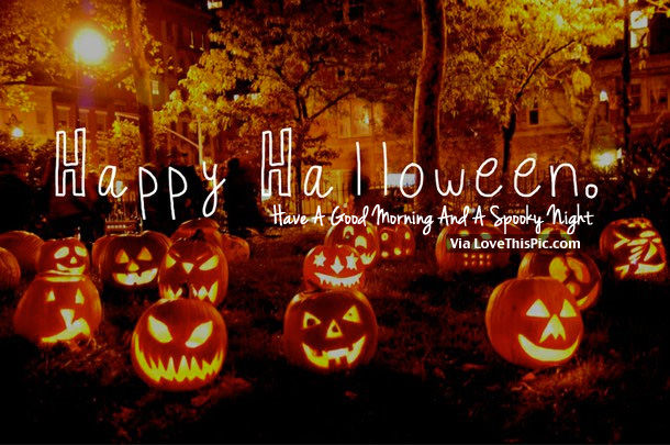 Happy Halloween, Have A Good Morning And A Spooky Night