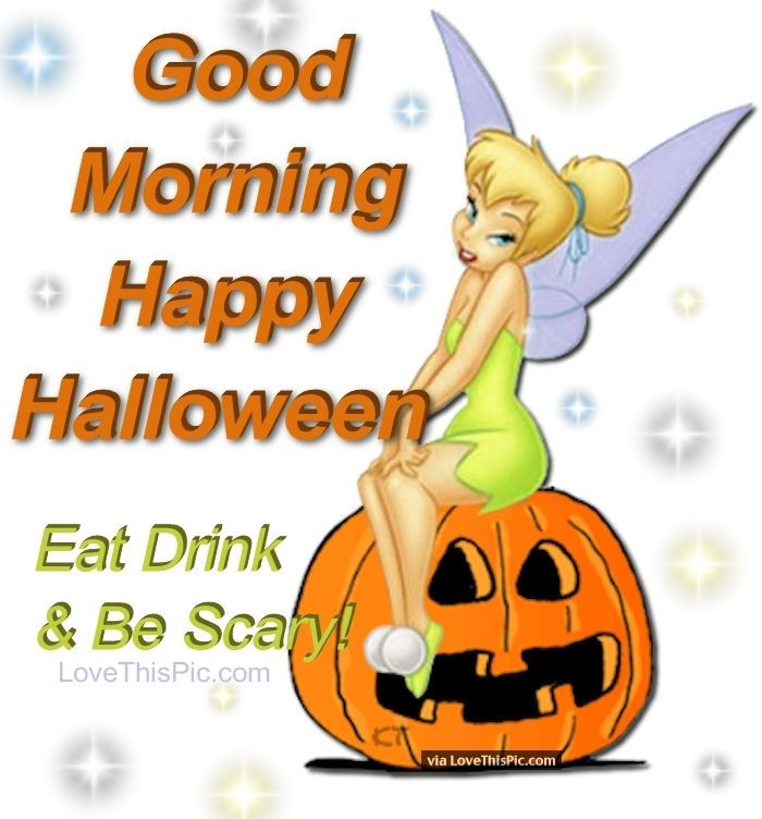 50 Best Happy Halloween Quotes Wishes Greetings And Sayings With Pictures: Tinkerbell Good Morning Happy Halloween Pictures, Photos