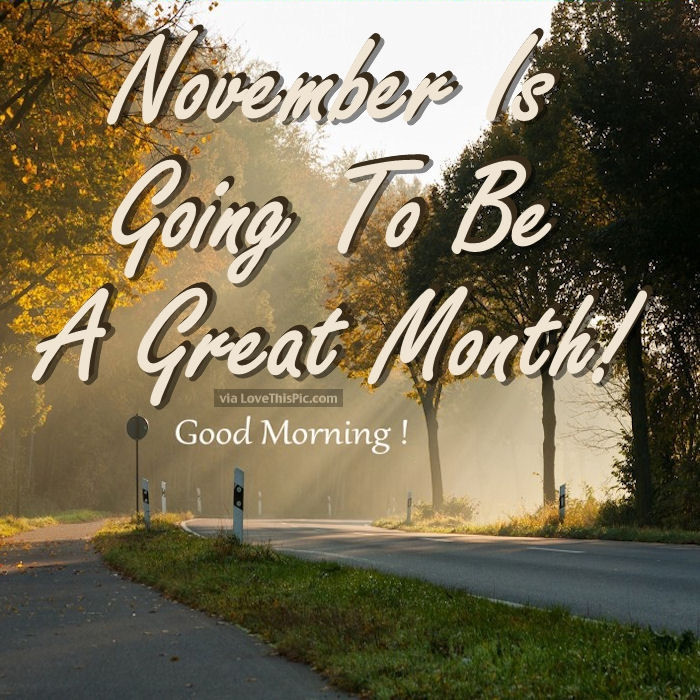 November Is Going To Be A Great Month! Pictures, Photos