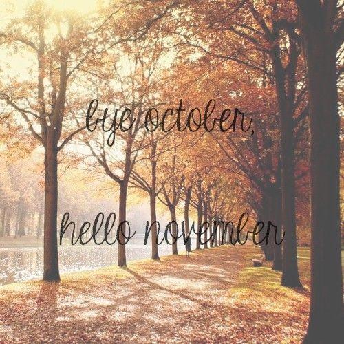 Bye October, Hello November