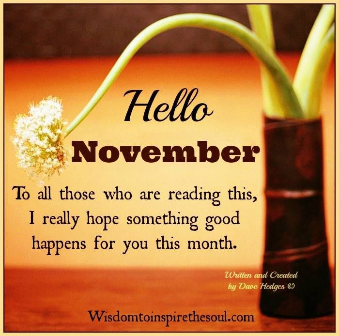 Charmant Hello November I Hope Something Wonderful Happens To You His Month  Pictures, .
