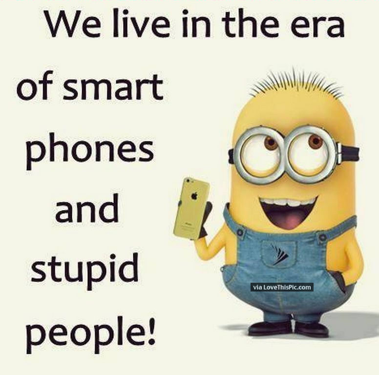 Funny Quotes About Stupid People: Smart Phones And Stupid People Pictures, Photos, And