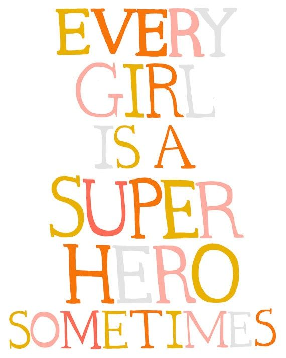 Super Cute Girly Quotes: Every Girl Is A Superhero Sometimes... Pictures, Photos